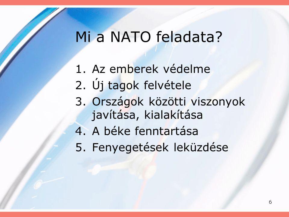 Mi a NATO feladata Az emberek védelme Új tagok felvétele
