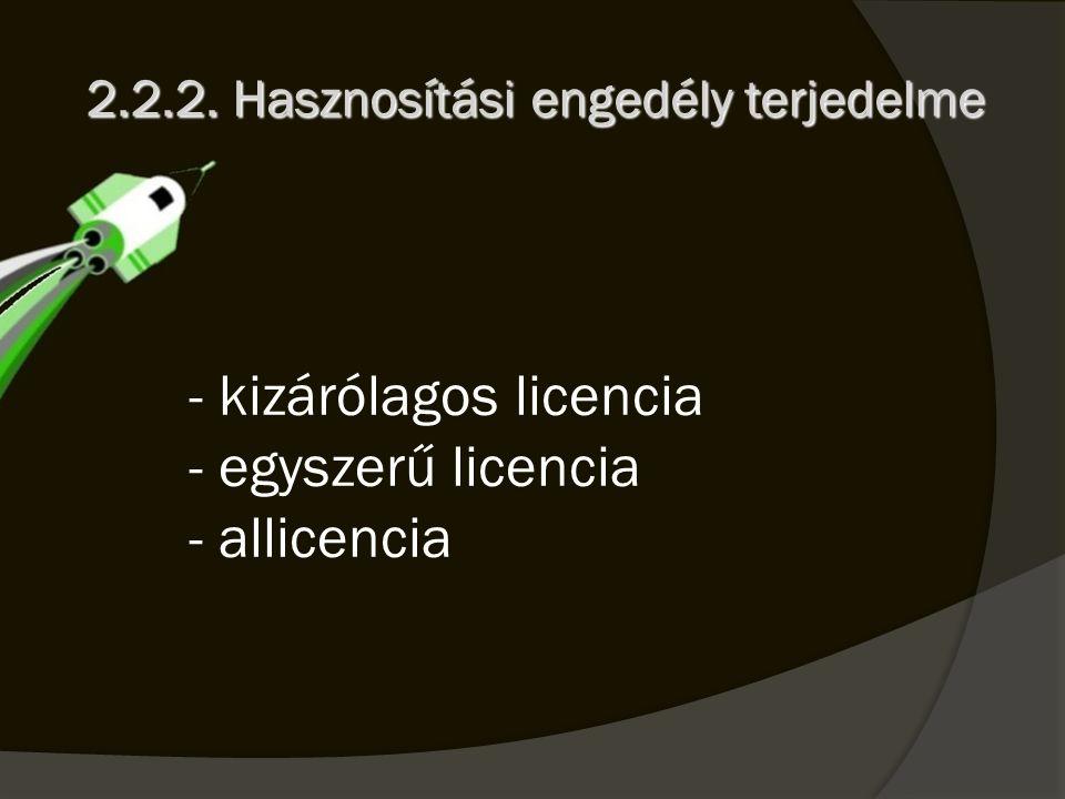 - kizárólagos licencia - egyszerű licencia - allicencia