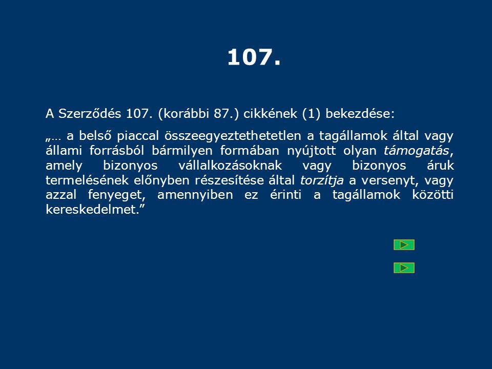 107. A Szerződés 107. (korábbi 87.) cikkének (1) bekezdése: