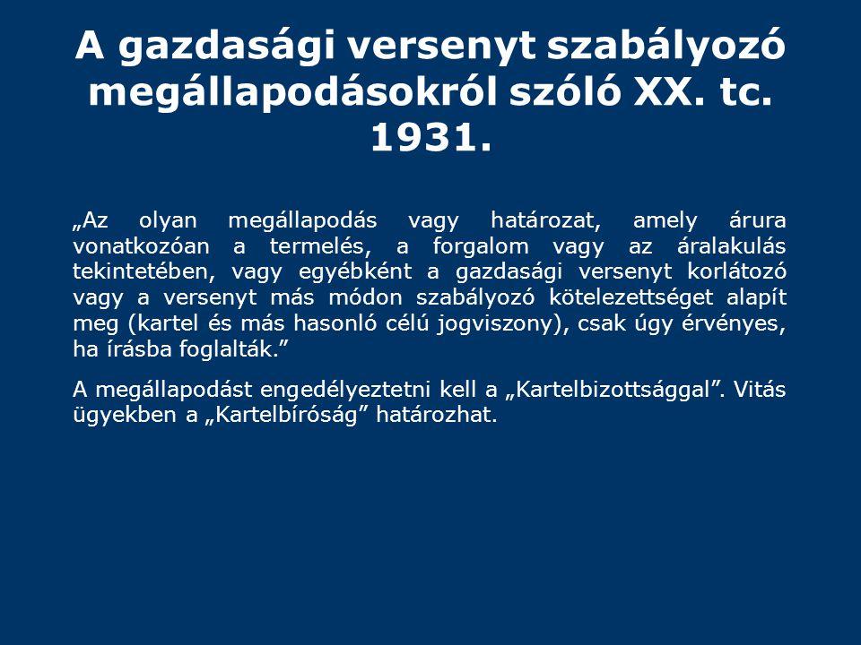 A gazdasági versenyt szabályozó megállapodásokról szóló XX. tc. 1931.