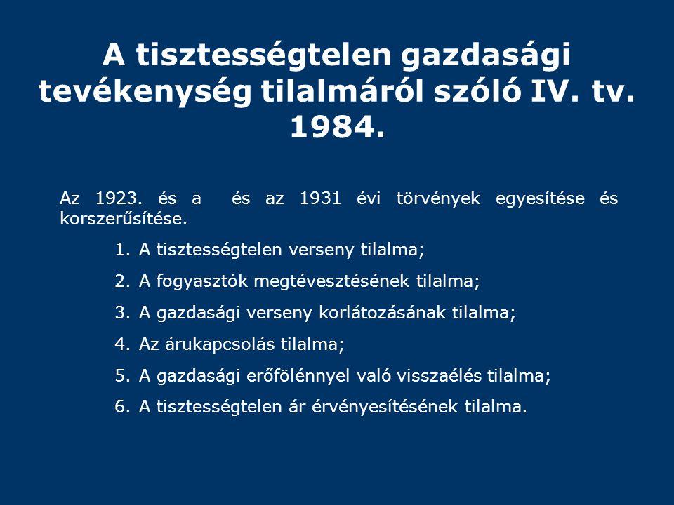 A tisztességtelen gazdasági tevékenység tilalmáról szóló IV. tv. 1984.