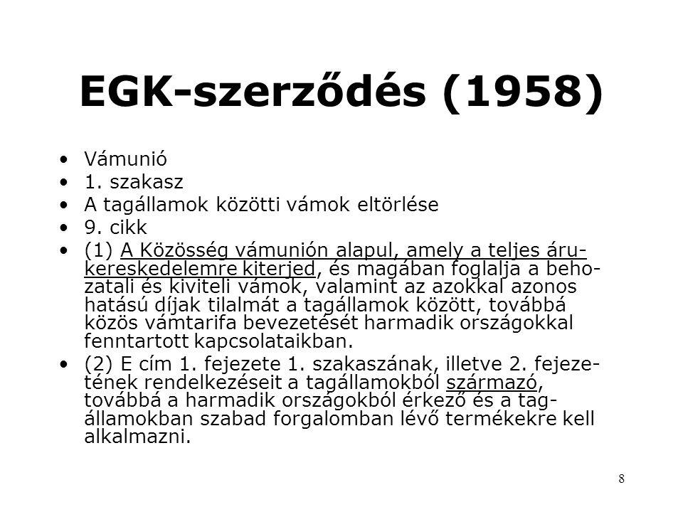 EGK-szerződés (1958) Vámunió 1. szakasz