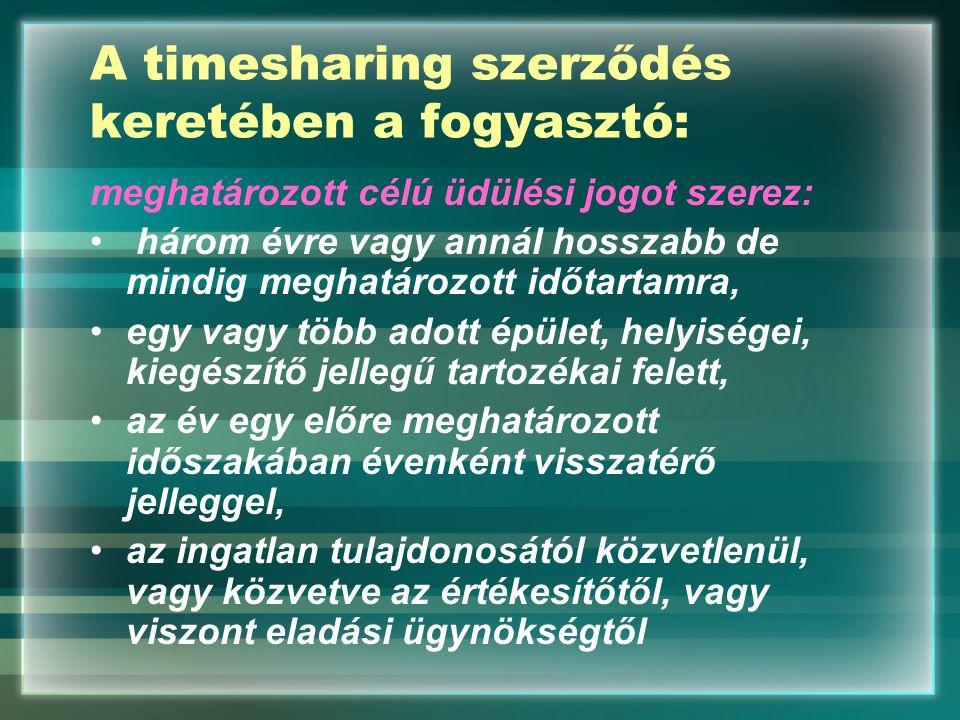A timesharing szerződés keretében a fogyasztó: