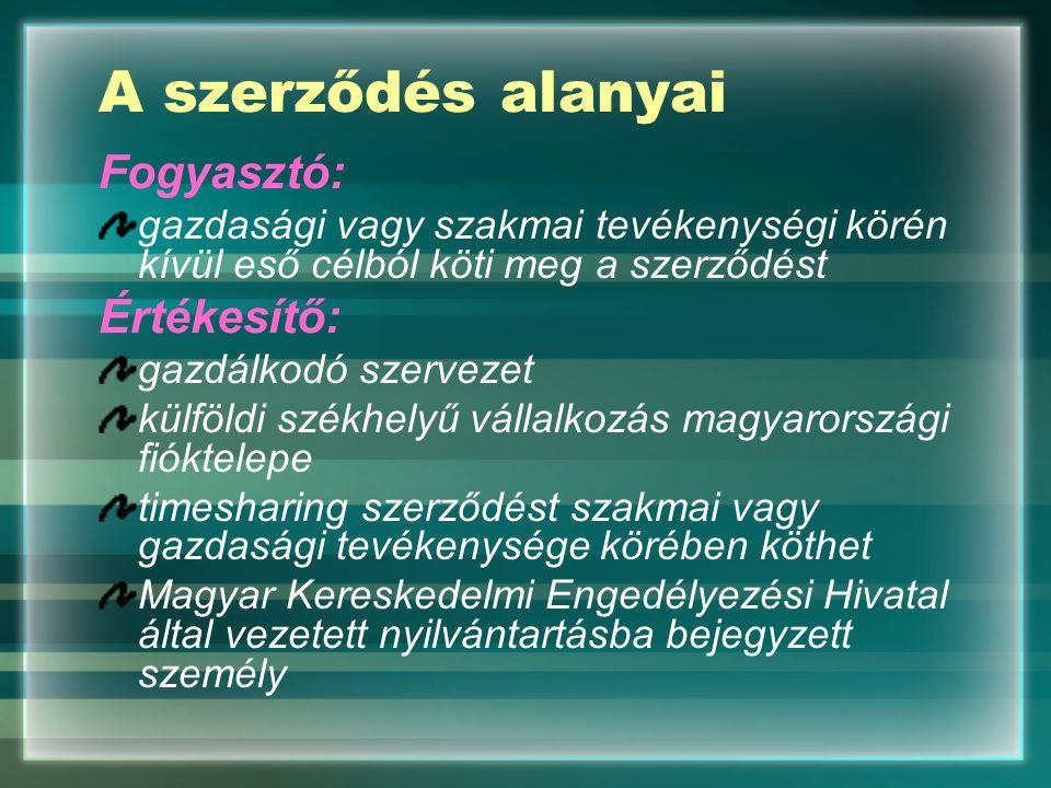A szerződés alanyai Fogyasztó: Értékesítő: