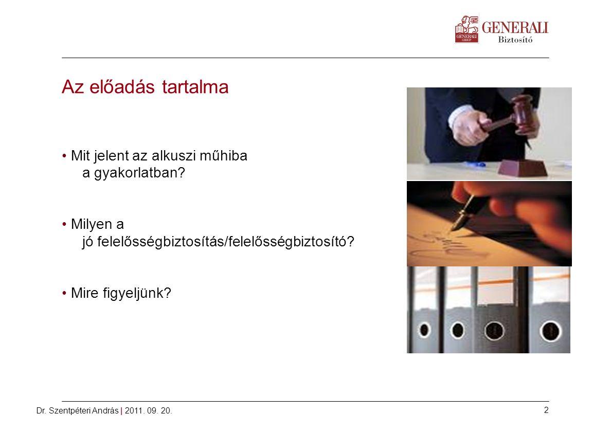 Az előadás tartalma Mit jelent az alkuszi műhiba a gyakorlatban