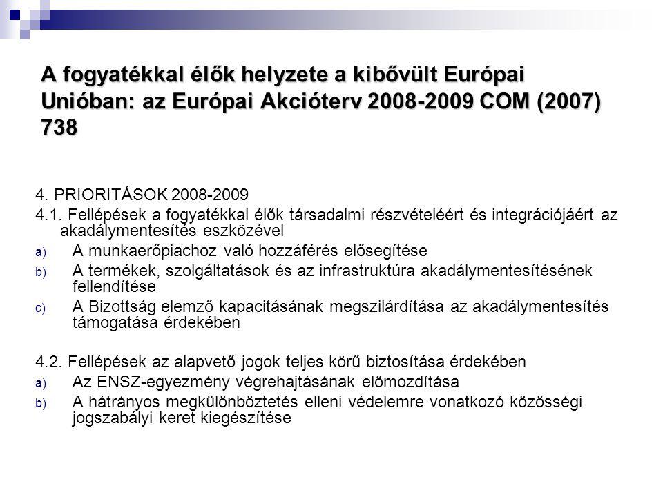 A fogyatékkal élők helyzete a kibővült Európai Unióban: az Európai Akcióterv 2008-2009 COM (2007) 738
