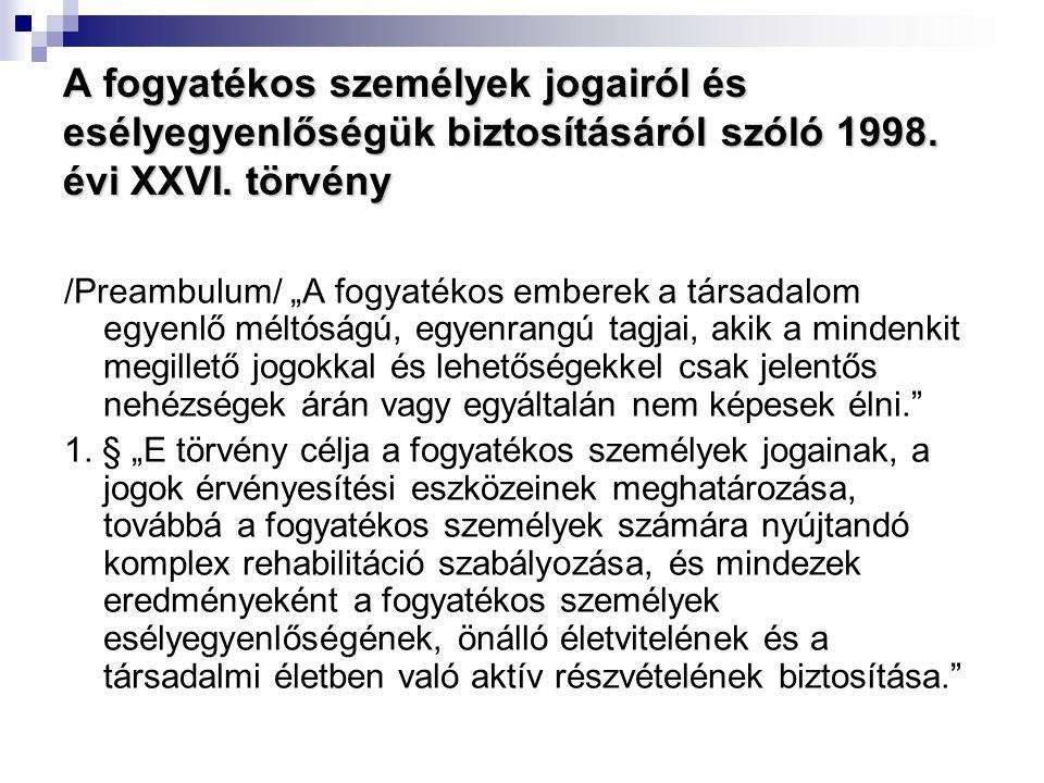 A fogyatékos személyek jogairól és esélyegyenlőségük biztosításáról szóló 1998. évi XXVI. törvény