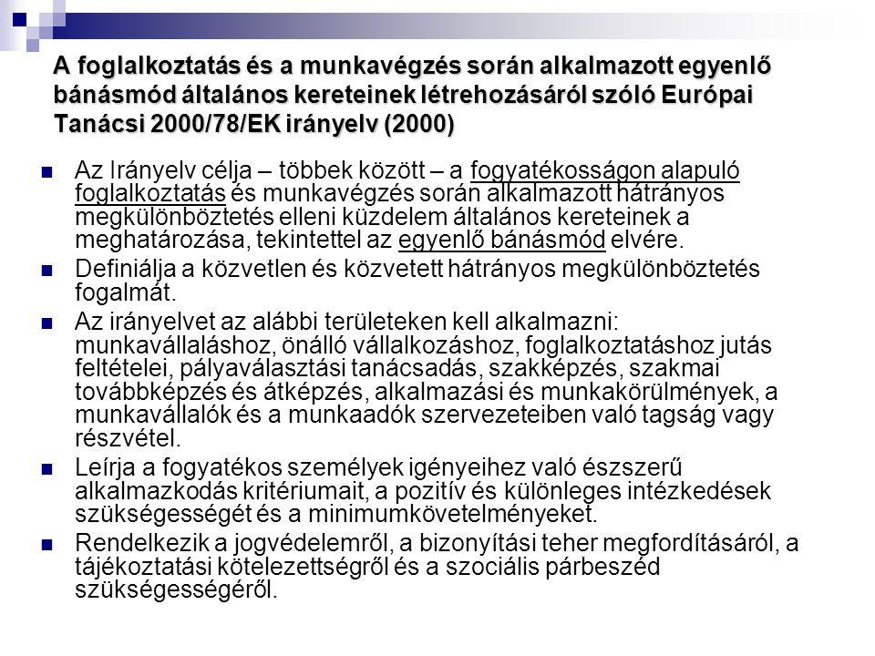 A foglalkoztatás és a munkavégzés során alkalmazott egyenlő bánásmód általános kereteinek létrehozásáról szóló Európai Tanácsi 2000/78/EK irányelv (2000)