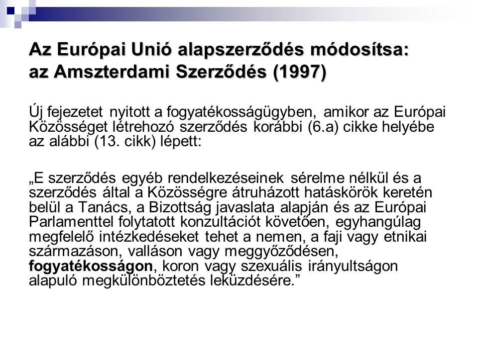 Az Európai Unió alapszerződés módosítsa: az Amszterdami Szerződés (1997)