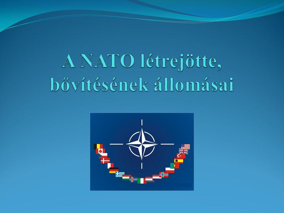 A NATO létrejötte, bővítésének állomásai