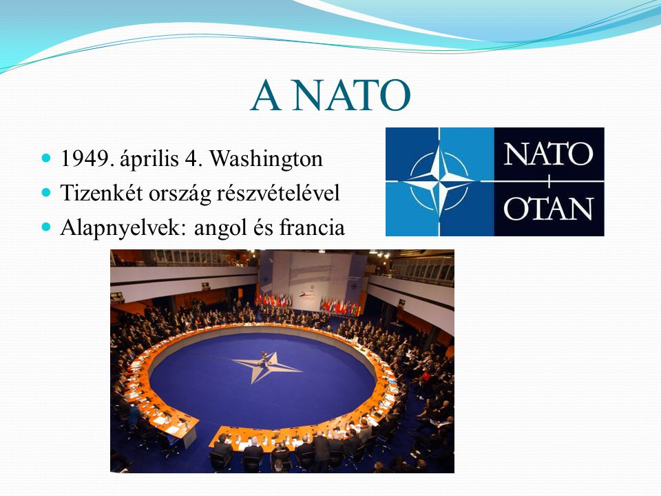 A NATO 1949. április 4. Washington Tizenkét ország részvételével