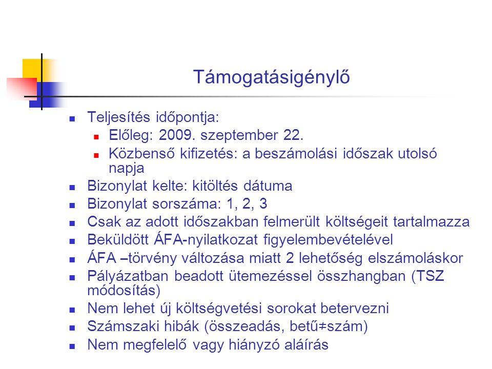 Támogatásigénylő Teljesítés időpontja: Előleg: 2009. szeptember 22.