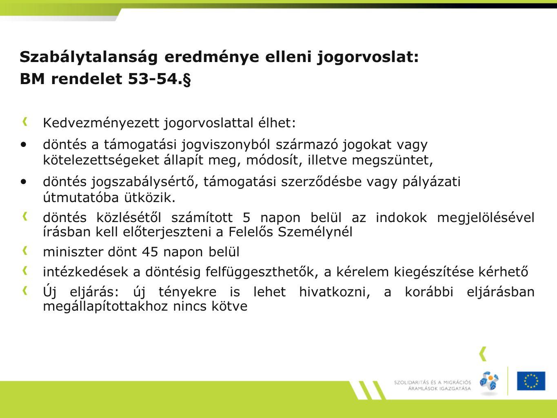 Szabálytalanság eredménye elleni jogorvoslat: BM rendelet 53-54.§