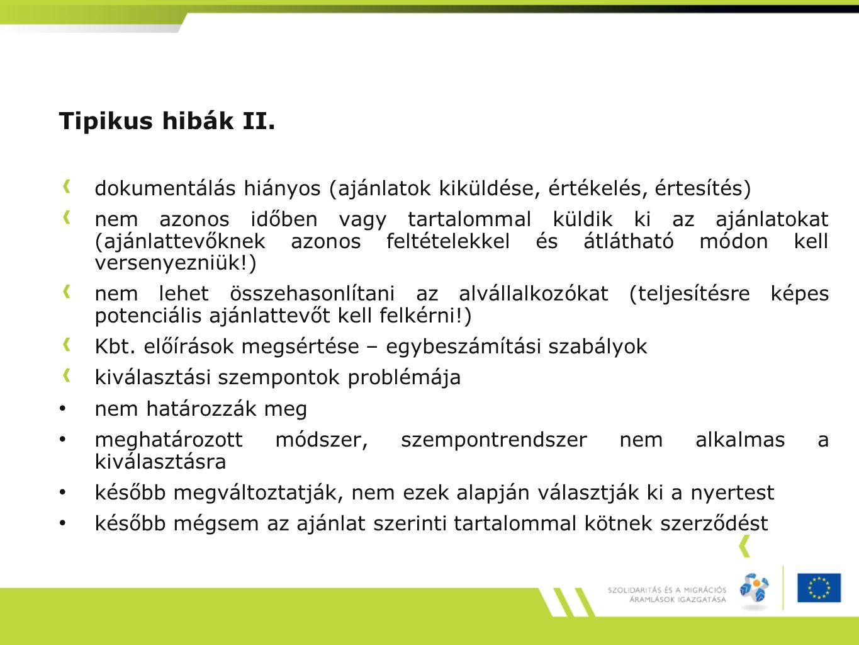 Tipikus hibák II. dokumentálás hiányos (ajánlatok kiküldése, értékelés, értesítés)