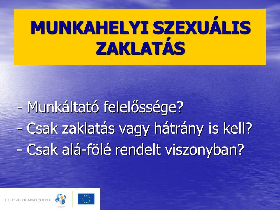 MUNKAHELYI SZEXUÁLIS ZAKLATÁS