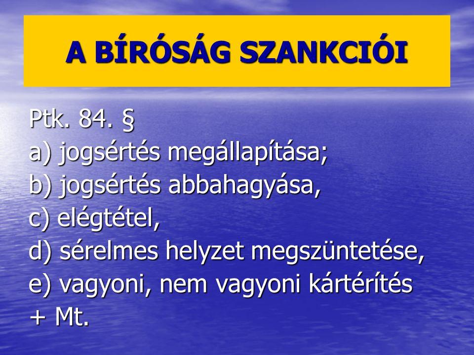 A BÍRÓSÁG SZANKCIÓI Ptk. 84. § a) jogsértés megállapítása;