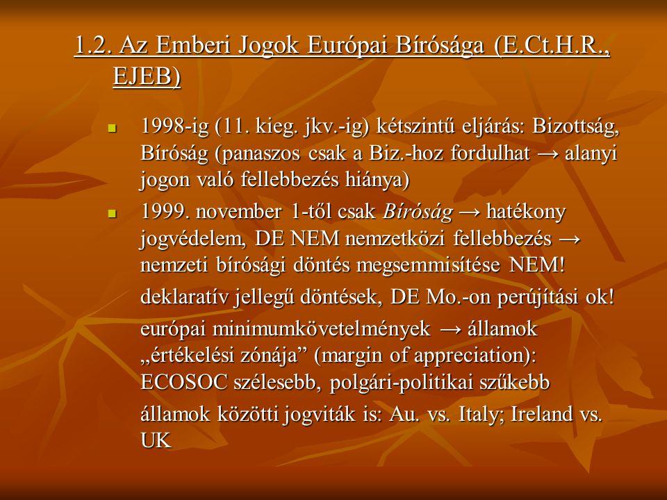 1.2. Az Emberi Jogok Európai Bírósága (E.Ct.H.R., EJEB)