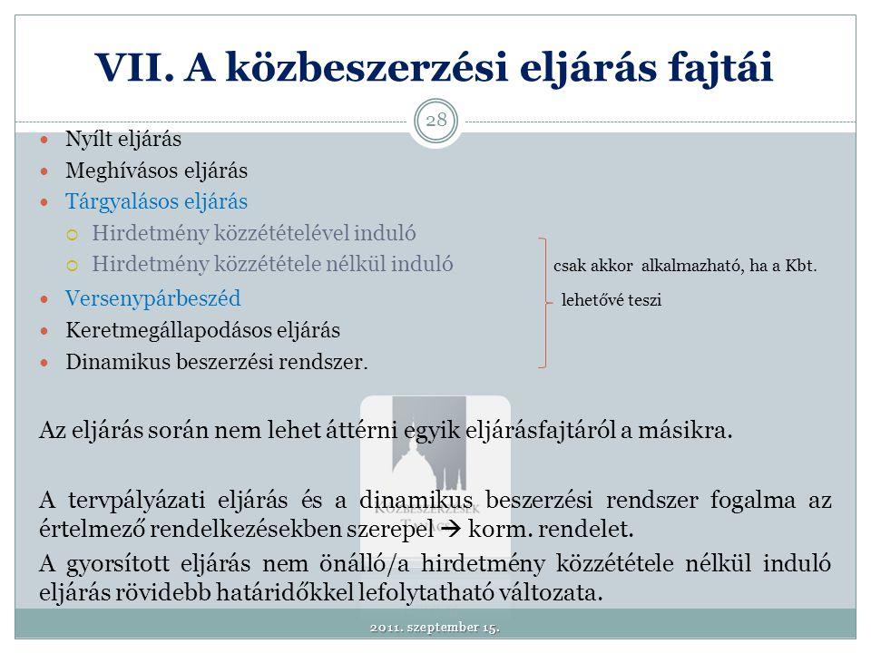 VIII. A közbeszerzési eljárás alapján megkötött szerződés