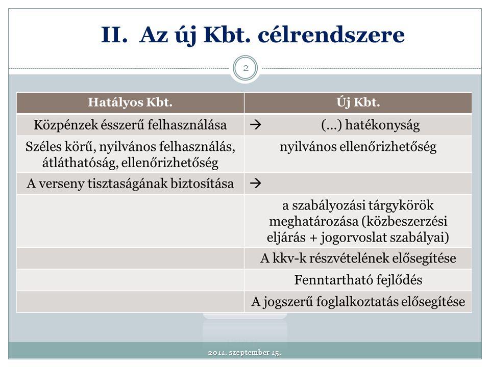 III. Az új Kbt. szerkezete, alapelvei