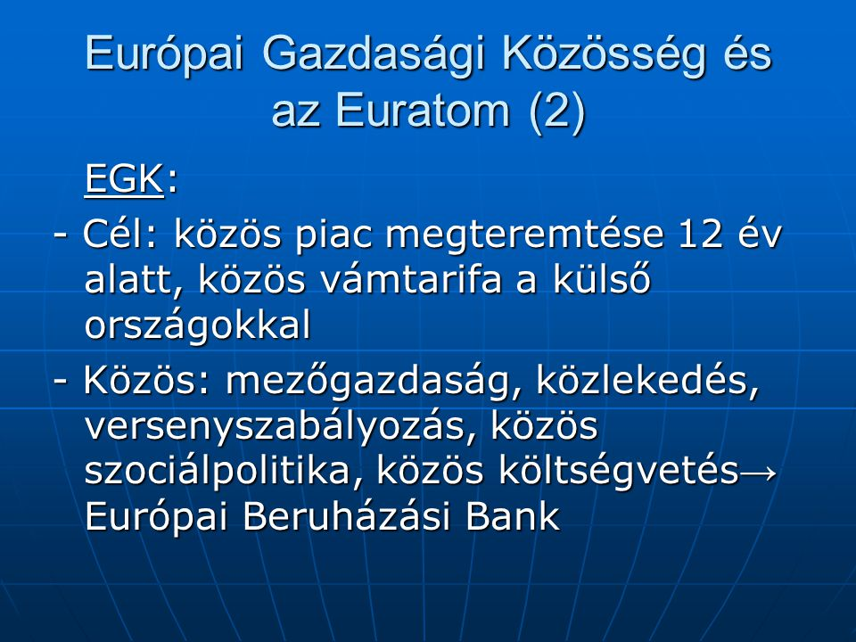 Európai Gazdasági Közösség és az Euratom (2)