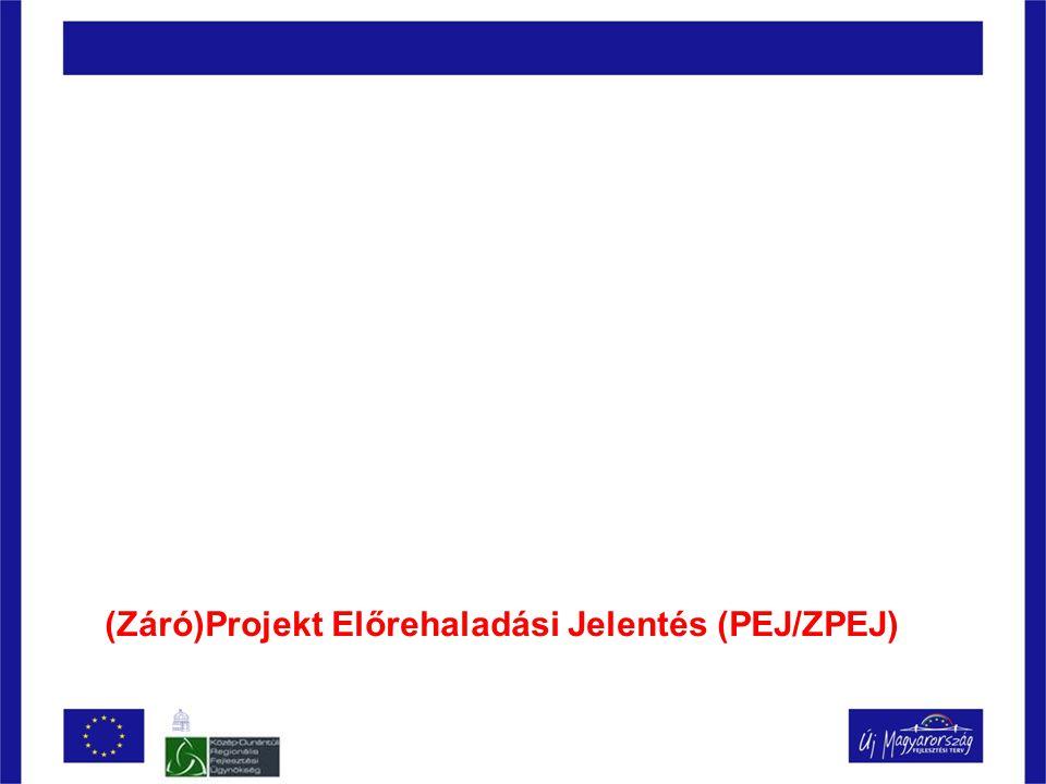 (Záró)Projekt Előrehaladási Jelentés (PEJ/ZPEJ)