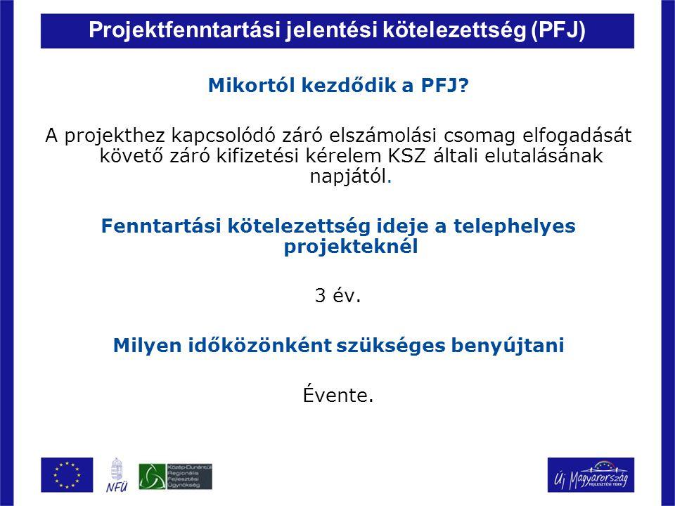 Projektfenntartási jelentési kötelezettség (PFJ)