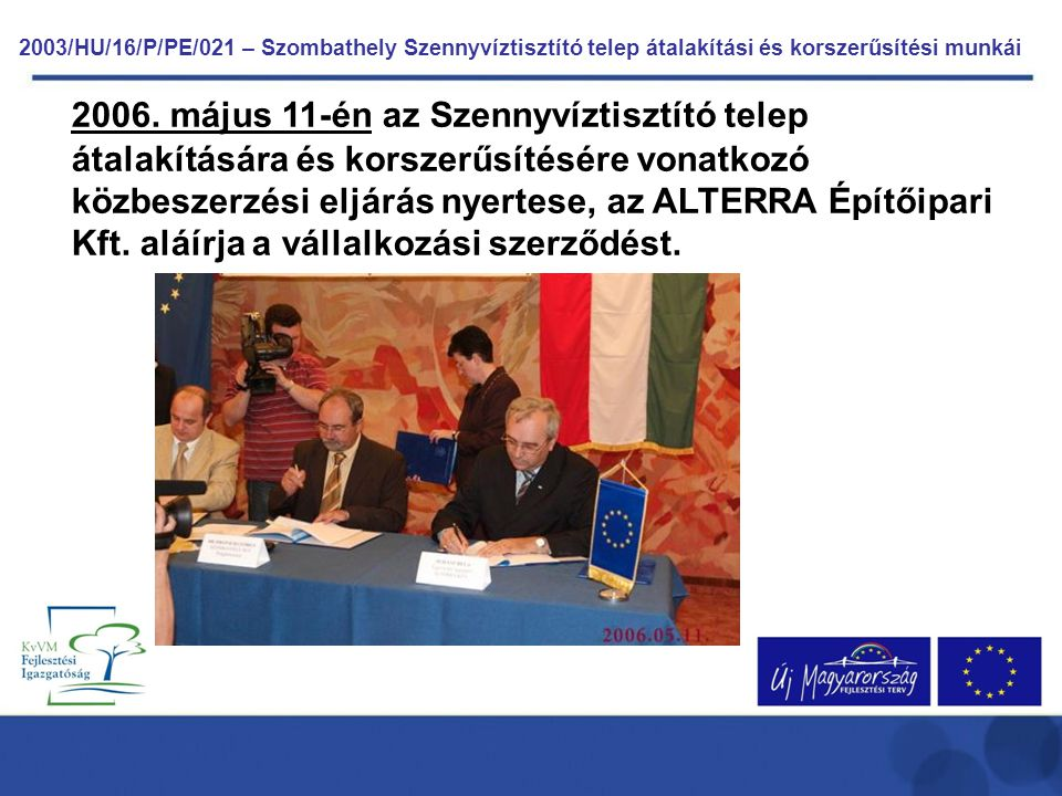 2003/HU/16/P/PE/021 – Szombathely Szennyvíztisztító telep átalakítási és korszerűsítési munkái