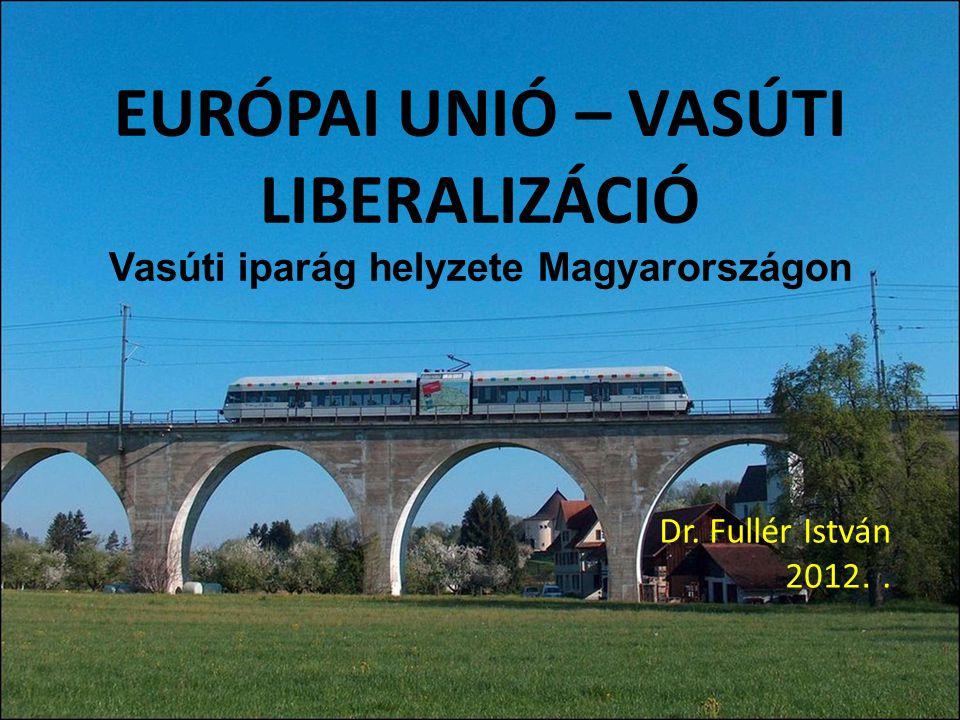 EURÓPAI UNIÓ – VASÚTI LIBERALIZÁCIÓ