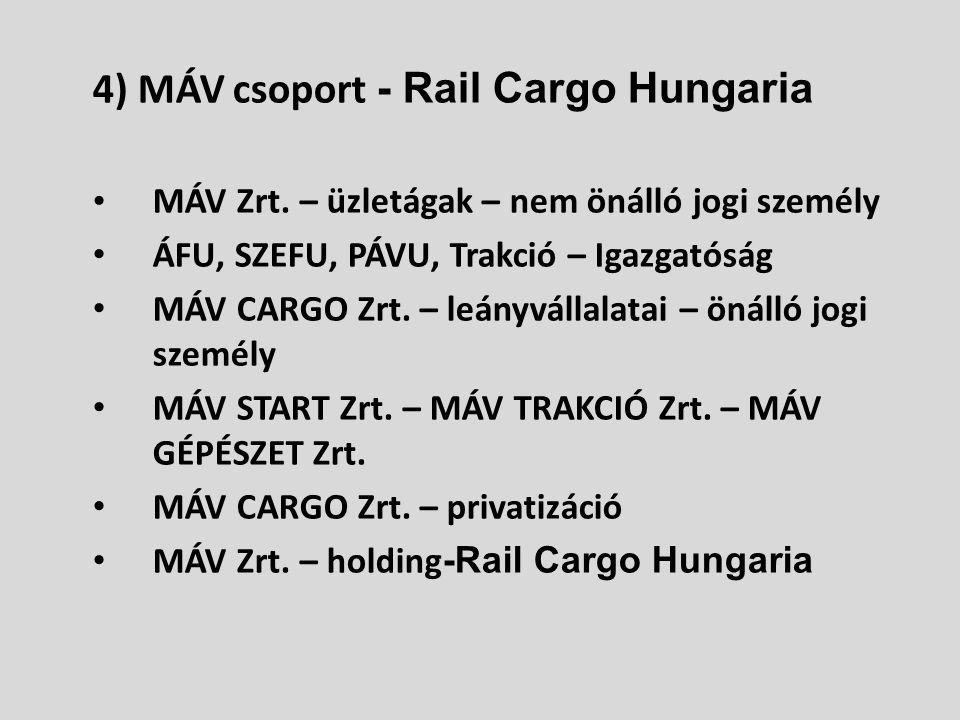 4) MÁV csoport - Rail Cargo Hungaria