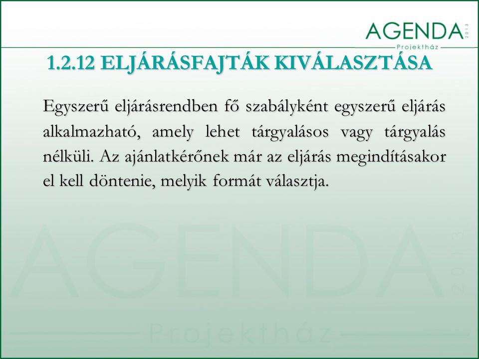 1.2.12 ELJÁRÁSFAJTÁK KIVÁLASZTÁSA