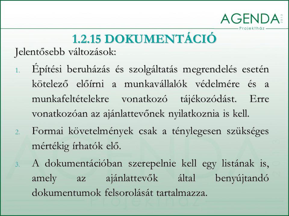 1.2.15 DOKUMENTÁCIÓ Jelentősebb változások: