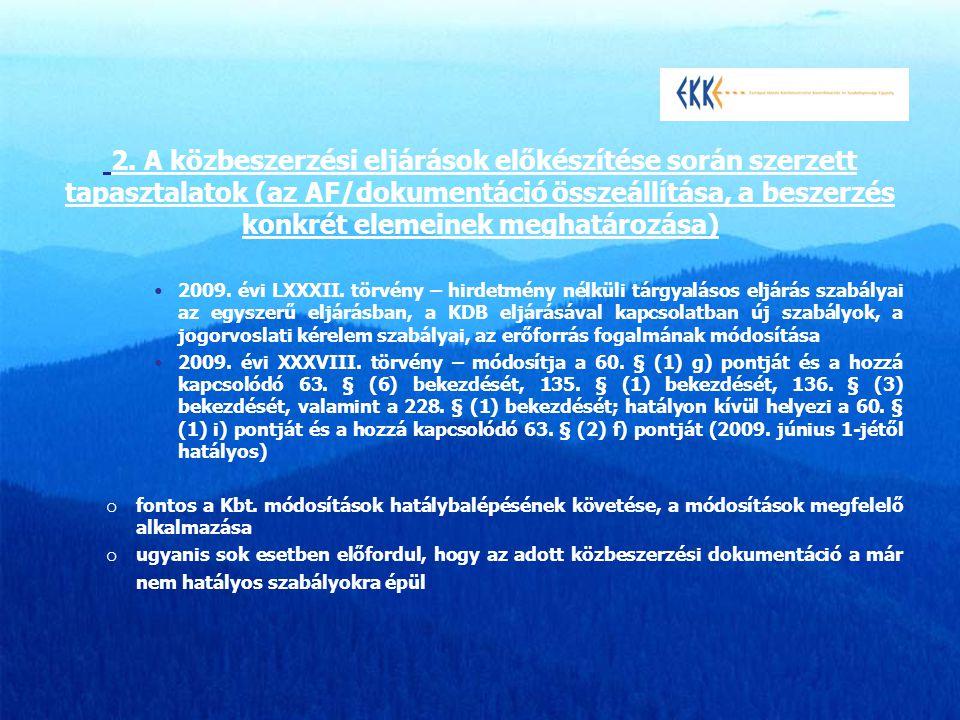 2. A közbeszerzési eljárások előkészítése során szerzett tapasztalatok (az AF/dokumentáció összeállítása, a beszerzés konkrét elemeinek meghatározása)