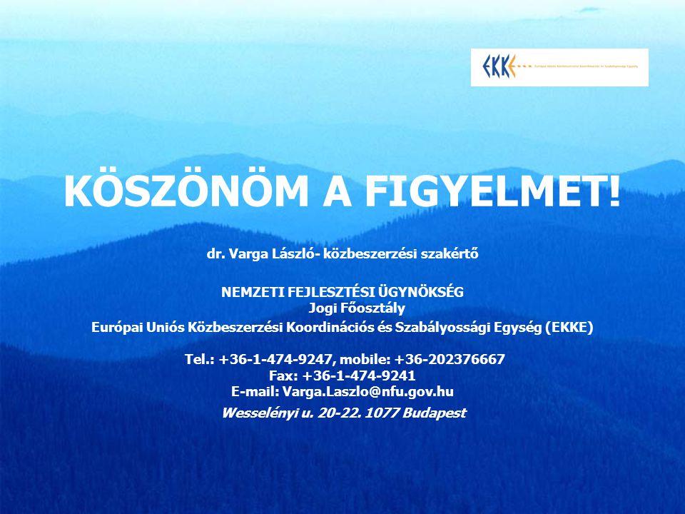 KÖSZÖNÖM A FIGYELMET! dr. Varga László- közbeszerzési szakértő