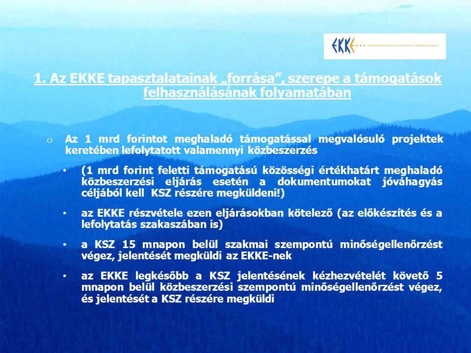 """1. Az EKKE tapasztalatainak """"forrása , szerepe a támogatások felhasználásának folyamatában"""