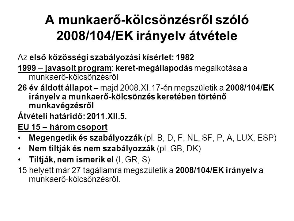 A munkaerő-kölcsönzésről szóló 2008/104/EK irányelv átvétele