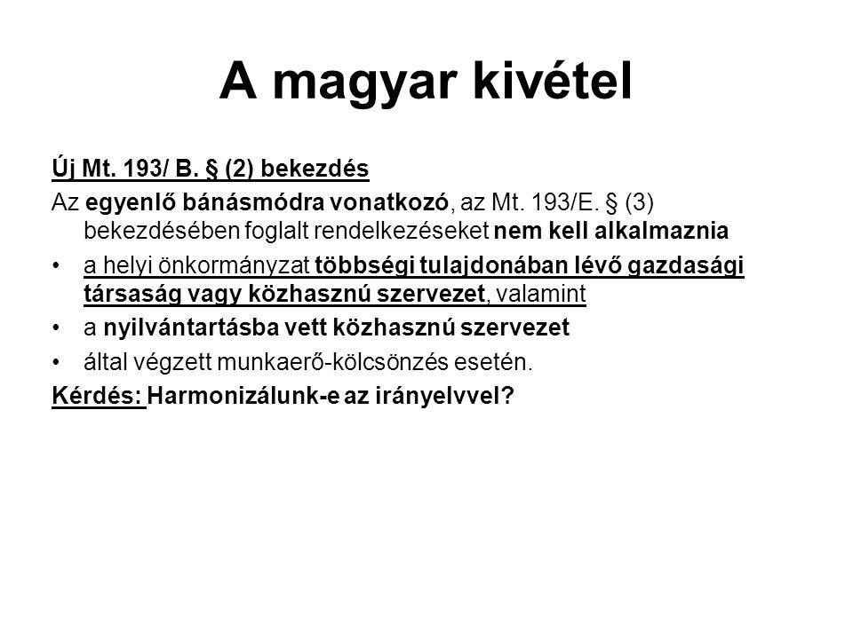 A magyar kivétel Új Mt. 193/ B. § (2) bekezdés