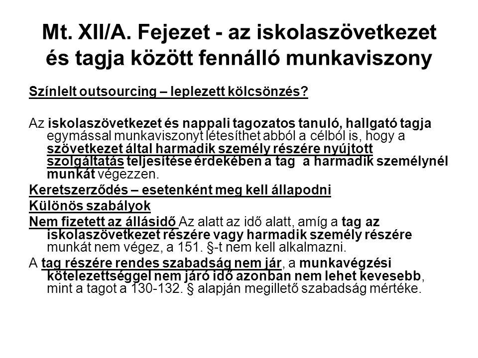 Mt. XII/A. Fejezet - az iskolaszövetkezet és tagja között fennálló munkaviszony