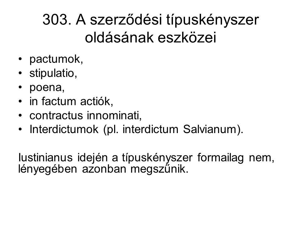 303. A szerződési típuskényszer oldásának eszközei
