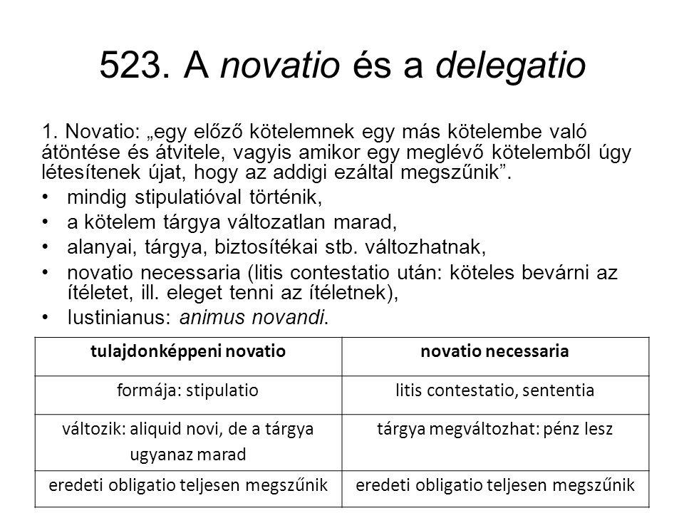 523. A novatio és a delegatio