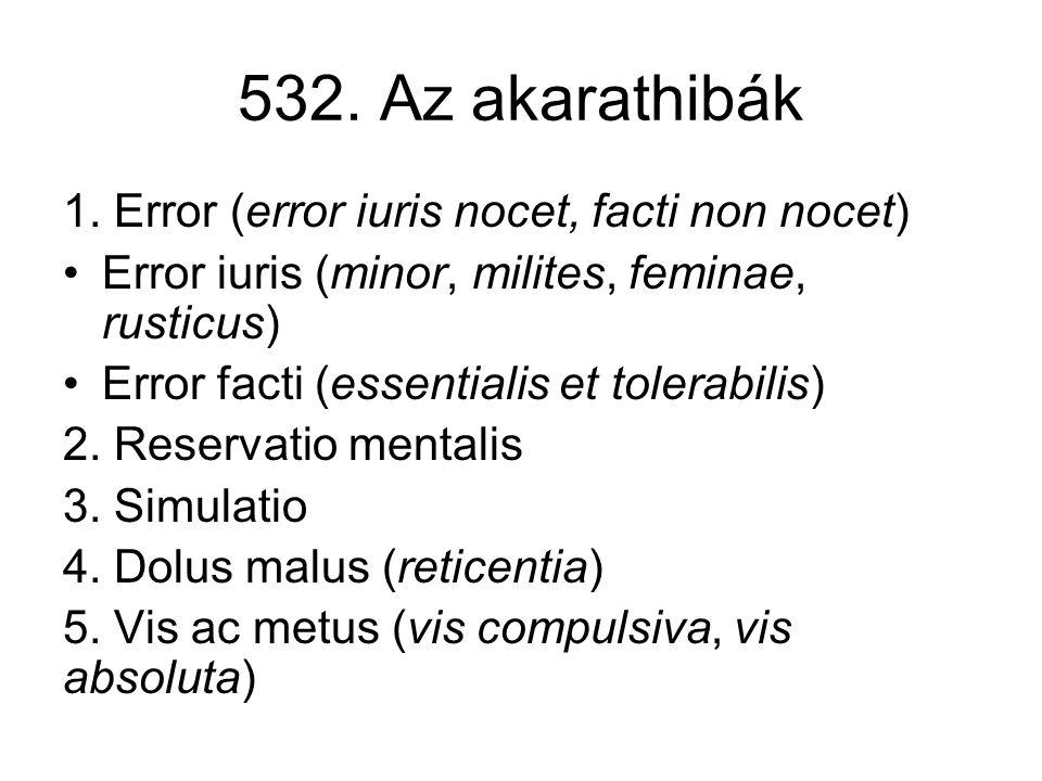 532. Az akarathibák 1. Error (error iuris nocet, facti non nocet)