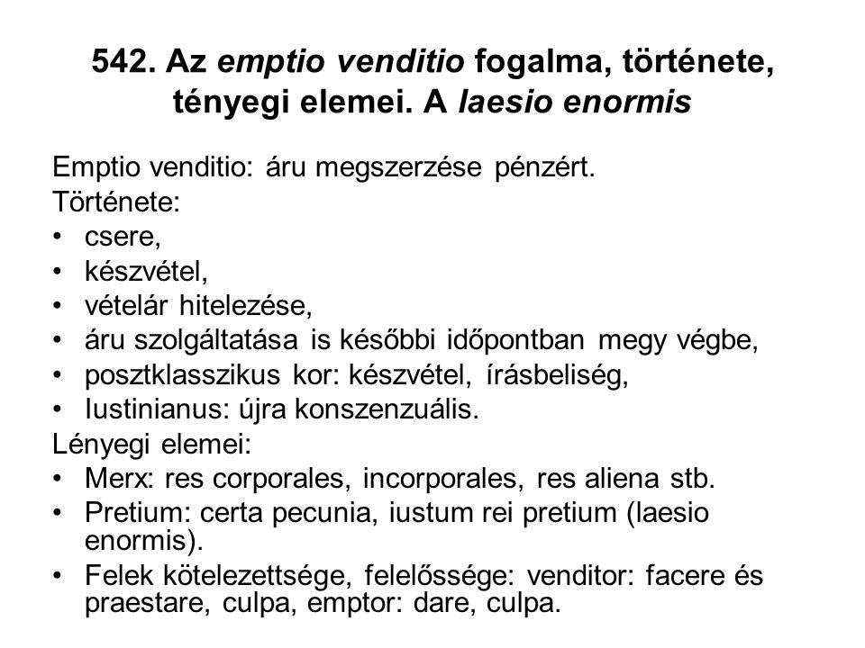 542. Az emptio venditio fogalma, története, tényegi elemei