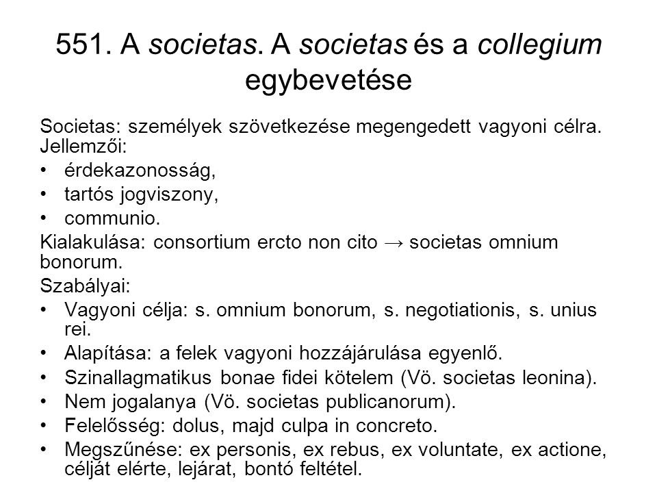 551. A societas. A societas és a collegium egybevetése