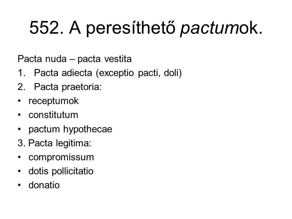 552. A peresíthető pactumok.