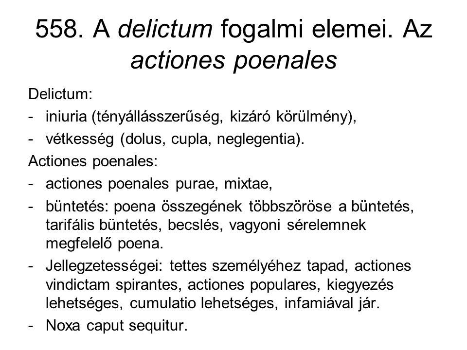 558. A delictum fogalmi elemei. Az actiones poenales