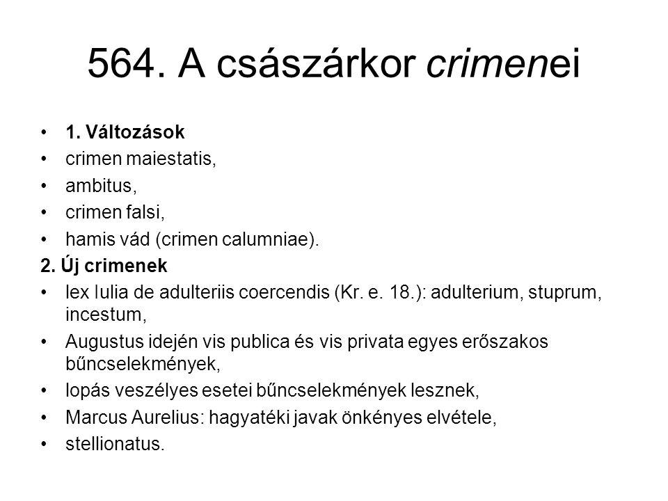564. A császárkor crimenei 1. Változások crimen maiestatis, ambitus,