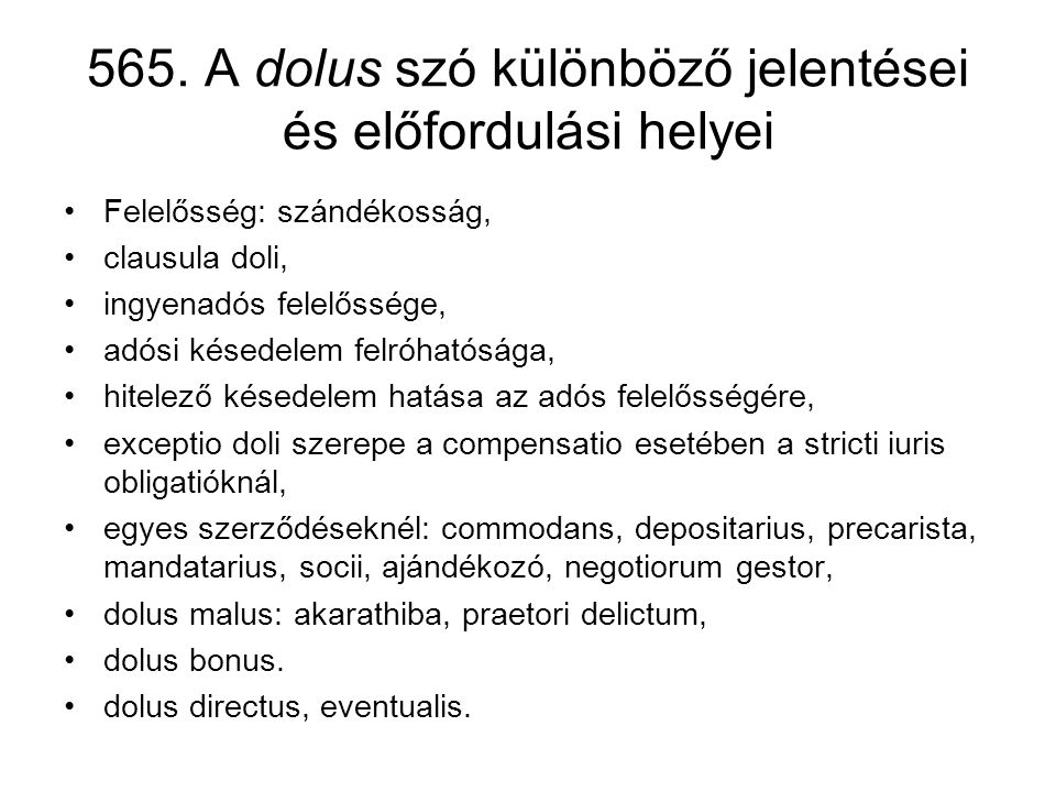 565. A dolus szó különböző jelentései és előfordulási helyei