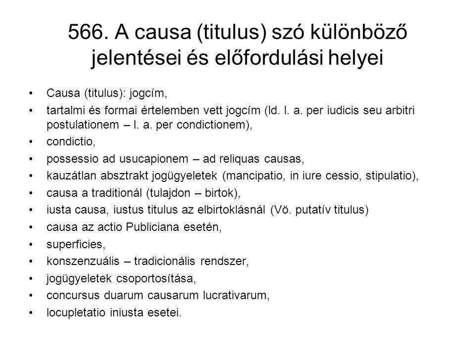 566. A causa (titulus) szó különböző jelentései és előfordulási helyei