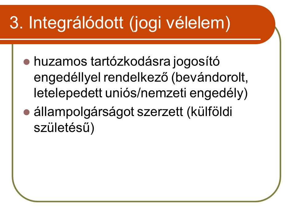 3. Integrálódott (jogi vélelem)