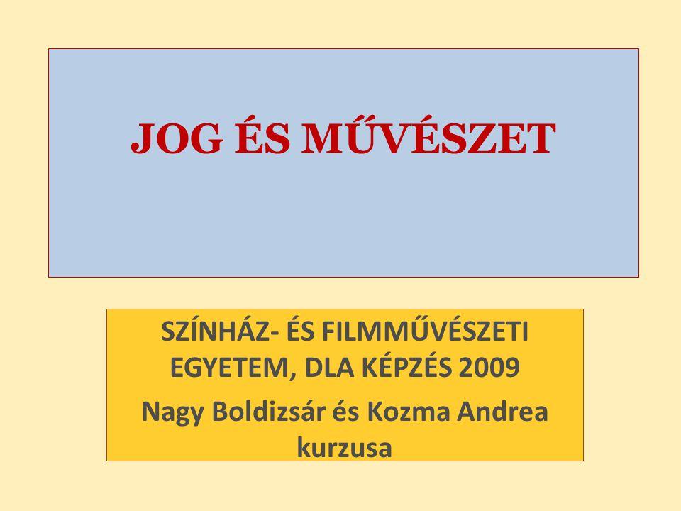 JOG ÉS MŰVÉSZET SZÍNHÁZ- ÉS FILMMŰVÉSZETI EGYETEM, DLA KÉPZÉS 2009