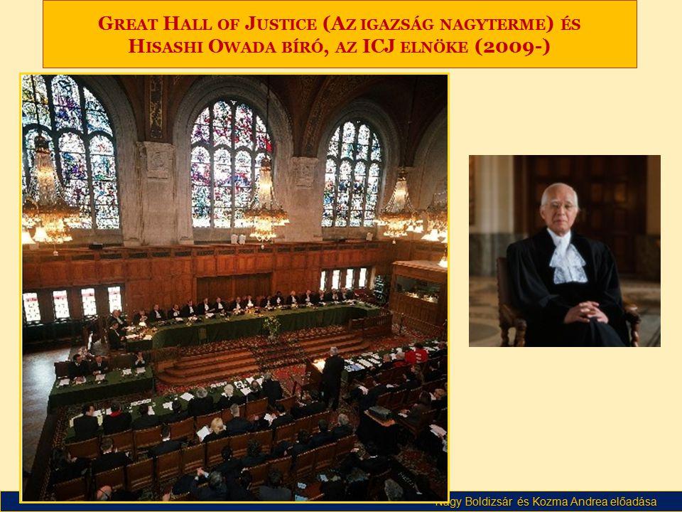 Great Hall of Justice (Az igazság nagyterme) és Hisashi Owada bíró, az ICJ elnöke (2009-)